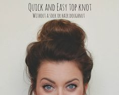 Quick and Easy Top Knot - No Sock or Hair Doughnut Required