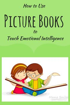 Picture books are wonderful tools for helping children build emotional intelligence. Learn how to use picture books to develop this important life skill!
