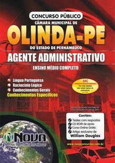 Apostila para o concurso Câmara Municipal de Olinda - Agente Administrativo CB   Vagas: 5 Inscrições: até 6 de abril de 2015 Salário: R$1.400,00 Taxa de Inscrição: R$75,00 Provas da primeira etapa: 11 de maio de 2015