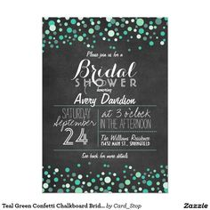 Teal Green Confetti Chalkboard Bridal Shower Card. Elegant Chalkboard Bridal Shower Invitation Templates. Classy bridal shower invitations that you can order online. Customized for the new bride to be. Elegant bridal shower invitation that feature a nice chalkboard background, great design and typography. Click image to customize. Feel free to like or repin.