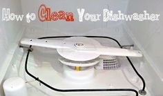 How to clean the inside of your dishwasher.  Strangely enough, you do have to do this!  :)