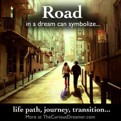 A road in a dream can symbolize... More at TheCuriousDreamer. #DreamSymbol #DreamMeaning