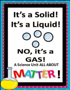 Matter: It's a Solid, It's a Liquid, It's a gas! 41 pages of matter fun! $5.99