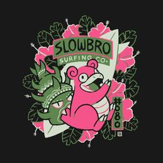 Check out this awesome 'Slowbro+Surfing+Co.' design on @TeePublic!