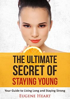 The Ultimate Secret of Staying Young: Your Guide to Living Long and Staying Strong (Anti-Aging, Anti-Aging Secrets, Anti-Aging Diets Book 1) - Kindle edition by Eugene Heart. Health, Fitness & Dieting Kindle eBooks @ Amazon.com.