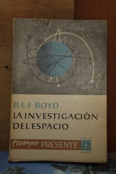 https://flic.kr/p/5sv6sf | R.L.F. Boyd, La Investigación del Espacio, Fondo de Cultura Económica, diseño Boudewijn J.B. Ietswaart | por Adán Gutiérrez