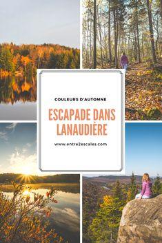 QUÉBEC | Découvrir Lanaudière en automne, vous y avez pensé? ~ ENTRE 2 ESCALES Road Trip, Canada, Destinations, Travel, Discovery, Bucket, Camping, Thinking About You, Trips Abroad
