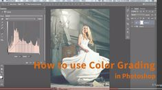 How to use Color Grading for Effect and Tone Control in Photoshop. GREAT simple videos for portrait editing.