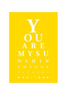 Eyechart Typography Poster / You Are My Sunshine : Yellow / BUY 2 Get 1 Free / Personalized Wedding Announcement Birthday Graduation Gift