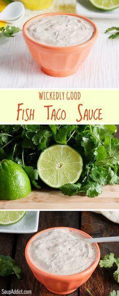 Wickedly good fish taco sauce - SoupAddict.com
