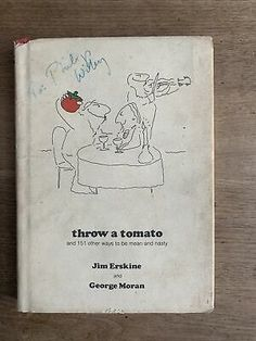 Throw A Tomato by Jim Erskine and George Moran 1979 Hardcover Humor | eBay R Man, Random Humor, Vintage Posters, To My Daughter, Ebay, Poster Vintage