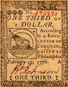 "In 1775, the American Revolution began, and the Continental Congress started printing paper currency (""continentals"") to help fund it. They asked Benjamin Franklin to design the notes. Never one to squander a potential platform for his views, Franklin emblazoned the notes with emblems and mottos intended to instill republican virtues of hard work and self-reliance. The bill above says ""Mind Your Business;"" his six-dollar bill had the Latin word Perseverando (""Perseverance""), while his…"