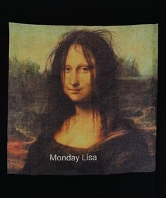 Monday Lisa T-shirt is available on the size SMALL **Request restock is available so we can make different sizes** Monday Quotes Positive, Happy Monday Quotes, Monday Humor, Funny Monday, Monday Monday, Tuesday Wednesday, Monday Morning, Grunge Style, Soft Grunge