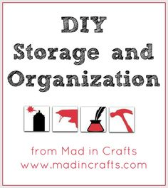 DIY Storage and Organization from Mad in Crafts
