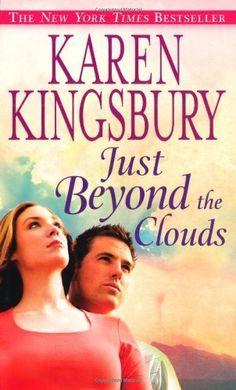 Just Beyond the Clouds: A Novel (Faithwords) by Karen Kingsbury, http://www.amazon.com/dp/0446408654/ref=cm_sw_r_pi_dp_YEPHqb1WF2JW2