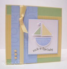 - rock-a-bye baby boy - using Stampin Up Nursery Necessities