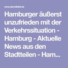 Hamburger äußerst unzufrieden mit der Verkehrssituation - Hamburg - Aktuelle News aus den Stadtteilen - Hamburger Abendblatt