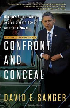 Confront and Conceal: Obama's Secret Wars and Surprising Use of American Power by David E. Sanger http://www.amazon.com/dp/0307718034/ref=cm_sw_r_pi_dp_mu-hub03QRYXV