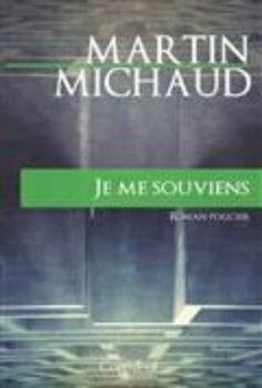 JE ME SOUVIENS | livres: MARTIN MICHAUD | ISBN: 9782897314682