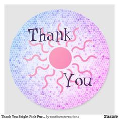 Thank You Bright Pink Purple Sun Southwest Classic Round Sticker Thank You Labels, Thank You Stickers, Bright Pink, Pink Purple, Tile Patterns, Different Shapes, Round Stickers, Mosaic Tiles, Custom Stickers