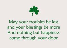 For those that celebrate:  Happy St. Patrick's Day!    For those that don't:  Happy Tuesday. The blessing still applies. :)
