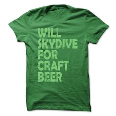 Will skydriver for craft beer T-Shirts, Hoodies. Check Price Now ==► https://www.sunfrog.com/Movies/Will-skydriver-for-craft-beer.html?id=41382
