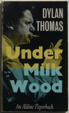 Under Milk Wood by Dylan Thomas. Click the image for more information.