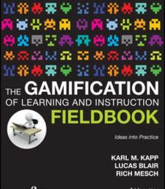 The Gamification Of Learning And Instruction Fieldbook : Ideas Into Practice PDF