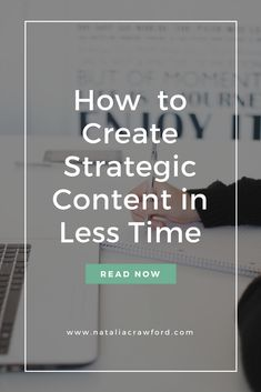 I want to share some tips with you on how to create strategic content with ease.