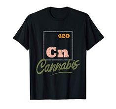 Cn for Cannabis chemical 420 - funny Science marijuana T-Shirt Funny Science, Science Humor, Weed Shop, Smoke Weed, Stoner, Your Best Friend, Cannabis, Periodic Table, Brother