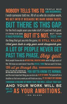 "11"" x 17"" Ira Glass Quote on Creativity Print /// best quote ever on what being an artist is really like. must buy this soon!"