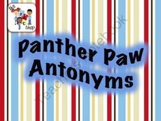 Panther Paw Antonyms PowerPoint from The T.L.C. Shop on TeachersNotebook.com (42 pages)