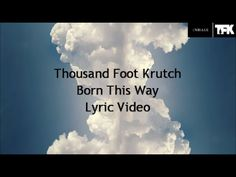 "Thousand Foot Krutch - ""Born This Way"" - Lyric Video - HD/HQ"