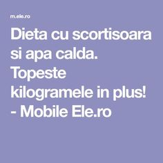 Topeste kilogramele in plus! Baby Food Recipes, Healthy Recipes, Loving Your Body, Loose Weight, Good To Know, Body Care, Smoothies, Health Fitness, Food And Drink