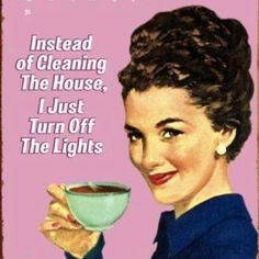 Actually, I simply invite people over only after sunset.....ha ha ha!!!