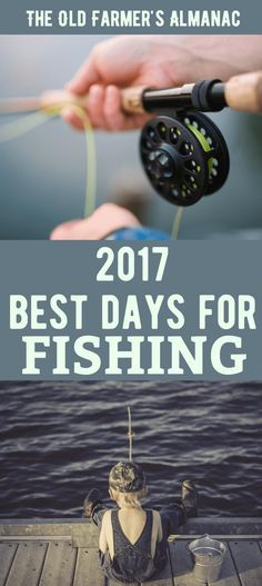 Best Days to Fish in 2017, according to The Old Farmer's Almanac. - Check out all of our Hunting & fishing products www.kmdainc.com