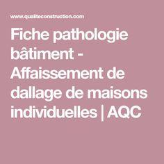 Fiche pathologie bâtiment - Affaissement de dallage de maisons individuelles | AQC