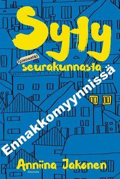Annina Jakonen: Syty seurakunnasta, Aikamedia, 2016