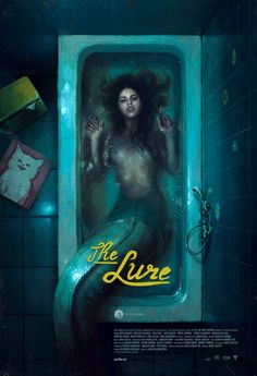 The Lure (2015) A horror musical musical about mermaids sounds crazy terrible