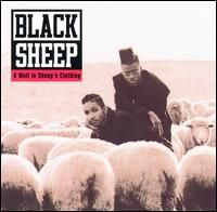 US Hip Hop band Black Sheep's first release  http://en.wikipedia.org/wiki/A_Wolf_in_Sheep%27s_Clothing_(Black_Sheep_album)