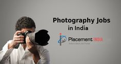 View thousands of #PhotographyJob Vacancies for fresher and experience jobseeker across Top MNC Companies in india