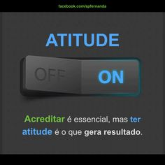 Acreditar é essencial, mas TER ATITUDE é o que gera resultado. #Atitude #Foco #Objetivo #Meta  #Acreditar #Resultado #Positivo #Determinação #Vida #Life #Ação #On #Novo #Impacto #Sucesso #Expectativa