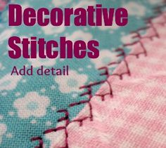 Do you know how to use decorative stitches? Here are my top tips & tricks to keep you sewing! Decorative Stitches | Sewing Tips - The Sewing Loft #sewing #quilting