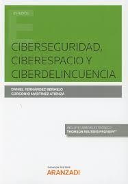 Ciberseguridad, ciberespacio y ciberdelicuencia / Daniel Fernández Bermejo, Gorgonio Martínez Atienza.. -- Cizur Menor : Aranzadi, 2018. Palmas, Universe
