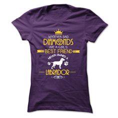 Labrador is a girls bestfriend  T Shirt, Hoodie, Sweatshirt