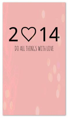 Do all things with love.  #happynewyear #newyeargreetings