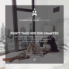 Do not take her for granted. . . . #gentlemenspeak #gentlemen #quotes #completeguide #gentlemenguide #rule43 #blogger #entrepreneurquotes #lifequotes #motivationalquotes #couplegoals #forgranted #blackandwhite #girl