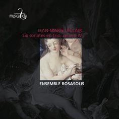 Ensemble Rosasolis - Leclair: Six Sonates En Trio Pour Deux Violons Et La Basse Continue