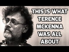 This Is What Terence McKenna Was All About