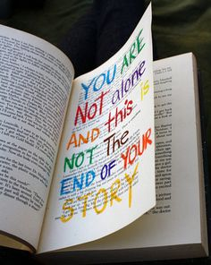 """You are not alone and this is not the end of your story."""